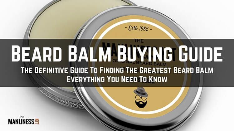 finding the best beard balm  everything you need to know