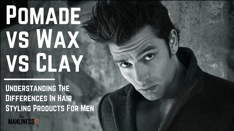Mens Hair Styling Wax: Hair Pomade Vs Wax Vs Clay & More. Differences & Ways To